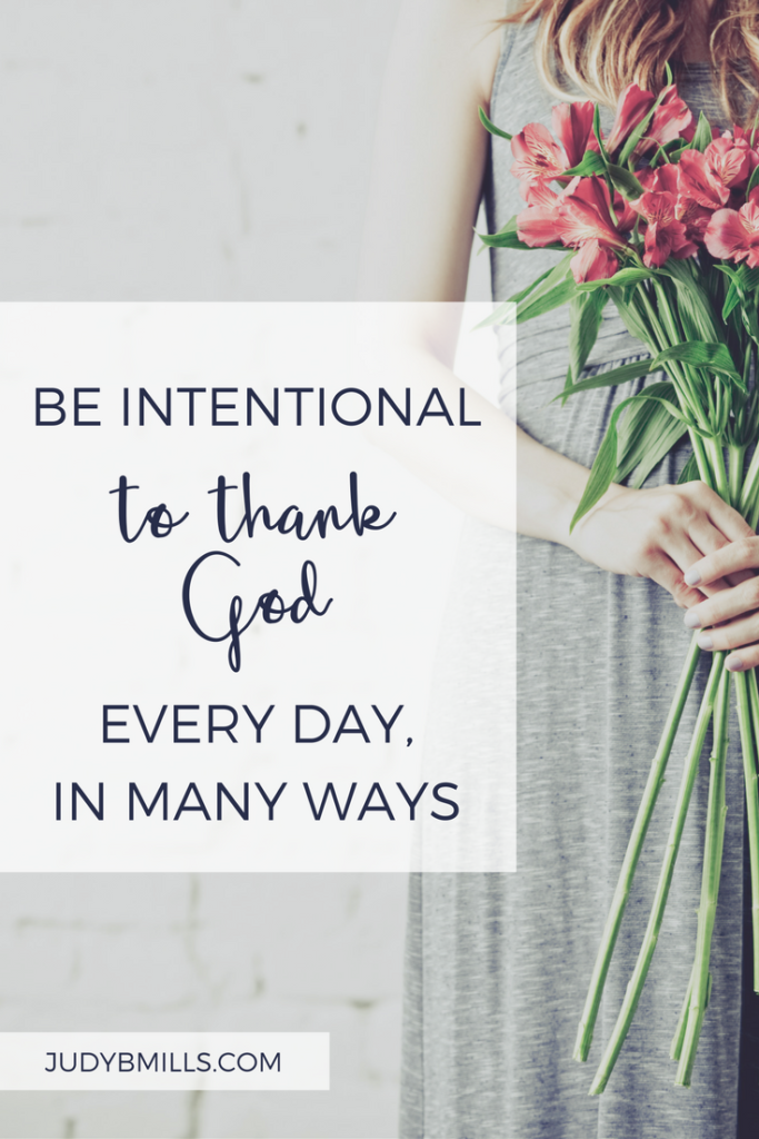 Be intentional to thank God every day, in many ways. Bible study lessons from the books of Psalms and Thessalonians. 52 Ways to Glorify God