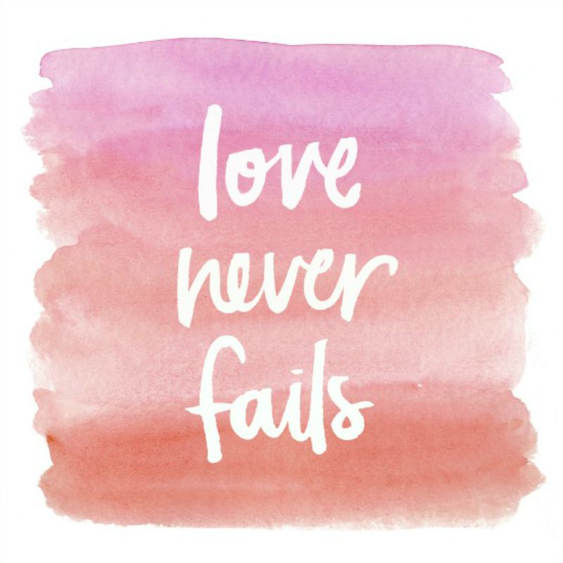 Love Never Fails 800