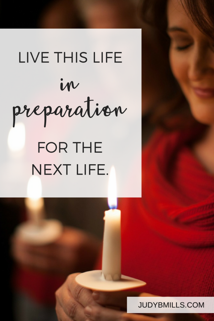Live this life in preparation for the next. Bible study lessons from Hebrews 13,  Ecclesiastes 3, 1 Peter.  52 Ways to Glorify God by Judy Mills.