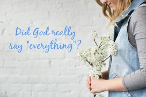 """Did God really say """"everything""""?"""