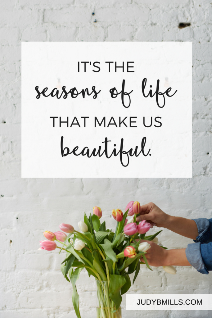 In every season of life, God is working to make you more beautiful! He has a love-driven, grace-filled, exceeding-our-understanding purpose in every one. Ecclesiastes 3